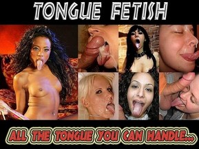 Welcome to the exciting world of Tongue Fetish! - Here you will find beautiful women showing off their long, sexy tongues and gorgeous mouths. They love to tease and excite! Watch as they taunt you .. stretching their long tongues way out .. licking popsicles, lollypops, fingers & toes, girls kissing each other,ass munches,balls and cocks licking,pierced tongues, erotic tongue-sucking ... and more! These are the most erotic, well-produced oral content in the world!