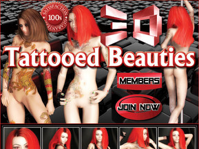 3D tattooed girls are extremely seductive and passionate, in this site you will find naked 3D hot girls with amazing tattoos that look great on their smooth skin. Characterized by wild tempers, determined attitude and craziness, this girls will make you cum any time soon! They love to show their inked asses and tits for you to see. This is a must see!