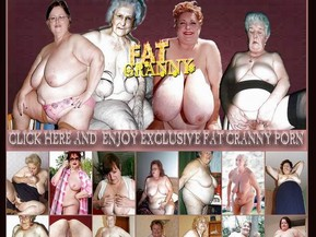 "If you still doubt the ability of fat sexy old ladies to fuck hard then site ""Fat Granny"" will prove you! Here you can find unlimited scenes of sexy fat granny fuck and find best fucking performances of naughty mature ladies!"