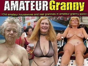 Old amateur housewives and real grannies in amateur granny porn.