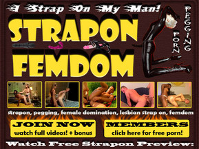 Strapon sex movies with Femdom porn Videos where sexy bitches with huge strap on pegging hot male tight ass! These babes usually say something about I Strap On My Man! Free strapon porn videos preview, femdom sex movies, fetish domination!