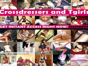 Crossdressers and Tgirls. 100% Exclusive & Amateur! Updated Every Single Week! Get Instant Access Right Now!